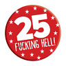 25th Birthday Badge Age 25 Today 76mm Pin Button Men Women Party Decoration