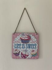 Life Is Sweet Hanging Sign/Plaque