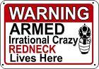 Warning Armed Crazy Redneck Gun Security Humor - 3 Sizes Man Cave Novelty Sign
