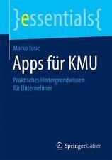 Essentials: Apps Für KMU : Praktisches Hintergrundwissen Für Unternehmer by...