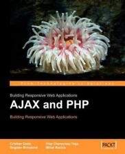 Ajax and Php : Building Responsive Web Applications by Filip Chereches-Tosa,.