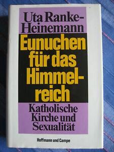 Uta Ranke-Heinemann Eunuchen für das Himmelreich Katholische Kirche u Sexualität