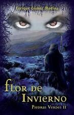 Flor de Invierno : Piedras Verdes II by Enrique Gomez Medina (2015, Paperback)