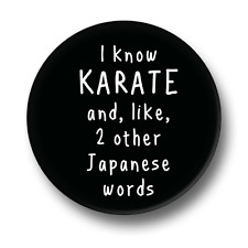 I Know Karate 1 Inch / 25mm Pin Button Badge Martial Arts Funny Japanese Humour