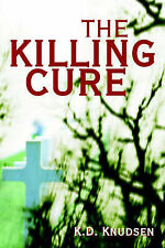 NEW The Killing Cure by Kevin Knudsen