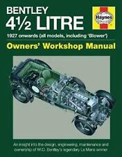 Bentley 4 1/2 Litre Owners' Workshop Manual: 1927 onwards (all models, including