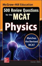 McGraw-Hill Education 500 Review Questions for the MCAT: Physics, Wells, Connie