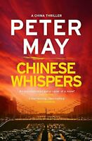Chinese Whispers: China Thriller 6 (China Thrillers) By Peter May