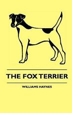The Fox Terrier: By Williams Haynes