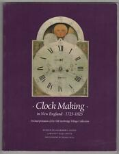 Clock Making in New England 1725–1825 Old Sturbridge Village Collection
