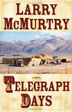 Telegraph Days by Larry McMurtry (2006, Hardcover)