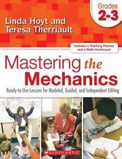Mastering the Mechanics: Grades 2-3: Ready-To-Use Lessons for Modeled, Guided an