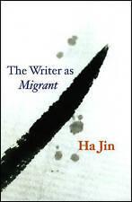 Writer as Migrant by Ha Jin (Hardback, 2008)