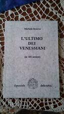 """""""L'ULTIMO DEI VENESSIANI"""" poemetto in veneziano di Michele Brocca"""