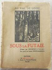 * RARE : SOUS LA FUTAIE - HUBERT-FILLAY - EO 1926 - EX. SIGNE N°17 - BOIS GRAVES