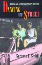 Dancing in the Street: Motown and the Cultural Politics of Detroit by Suzanne E.