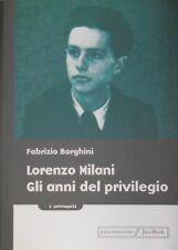 FABRIZIO BORGHINI LORENZO MILANI. GLI ANNI DEL PRIVILEGIO JACA BOOK 2004