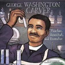 George Washington Carver: Teacher, Scientist, and Inventor (Biographie-ExLibrary
