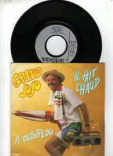 Grand Jojo     -    Il fait chaud