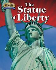 The Statue of Liberty (American Places: From Vision to Reality) by Blake, Kevin