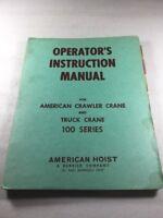 American Hoist 100 Series Crawler & Truck Crane Operators Instruction Manual