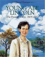 Young Abe Lincoln : The Frontier Days, 1809 - 1837