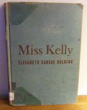 Rare 1947 MISS KELLY by Elisabeth Holding , illus.  Margaret Johnson, CAT TALE