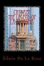 Crybaby the Legend of la Llorona by Edwin De La Rosa (2013, Paperback)