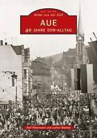 Aue 40 Jahre DDR Alltag Sachsen Stadt Geschichte Bildband Bilder Buch Archivbild