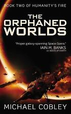 Humanity's Fire: The Orphaned Worlds 2 by Michael Cobley (2012, Paperback)