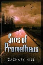 Sins of Promethius by Zachary Hill (2013, Paperback)