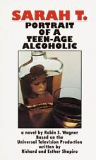 Sarah T.: Portrait of a Teenage Alcoholic, Wagner, Robin S., 0345342429, Book, G