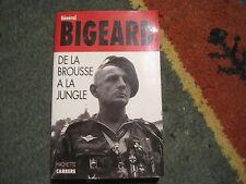 Général BIGEARD: De la brousse à la jungle