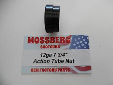 "MOSSBERG 500a 12 Gauge ACTION TUBE NUT 7 3/4"" New in package ships FREE"