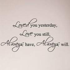 "46"" Loved You Yesterday Love You Still I Always Have Will Wall Sticker Decal"