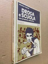 DROGA E SCUOLA Una proposta educativa Vittorino Andreoli Masson 1978 libro di