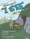 Nashoba's I SEE Workbook : Language Expansion for Autism (Second Edition): By...