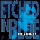 Rory Gallagher - Etched in Blue 24HR POST!!