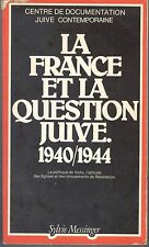 La France Et La Question Juive: 1940-1944 : March 1979 Wellers Kospi Klarsfeld