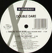 DOUBLE DARE - Take Me To The River - 1996 X-Energy - X-12214