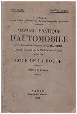 CARETTE F. - MANUEL PRATIQUE D'AUTOMOBILE - CODE DE LA ROUTE - 1932