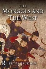 The Medieval World: The Mongols and the West : 1221-1410 by Peter Jackson (2005,