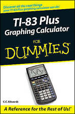 TI-83 Plus Graphing Calculator For Dummies, Very Good Condition Book, Edwards, C