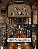 The Great Impersonation by Oppenheim, Edward Phillips, Oppenheim, E. Phillips