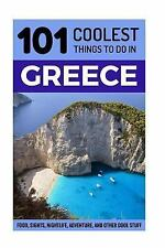 Greece: Greece Travel Guide: 101 Coolest Things to Do in Greece (Athens Travel..