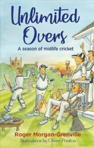 Unlimited Overs - A Season Of Midlife Cricket (Hardcover)