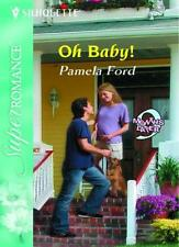 Oh Baby! (Mills & Boon Superromance) (9 Months Later, Book 45),Pamela Ford