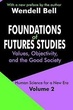 Foundations of Futures Studies: Human Science for a New Era: Values, Objectivit