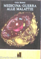 MEDICINA GUERRA ALLE MALATTIE Giulio Bedeschi Rizzoli International Manuale M8