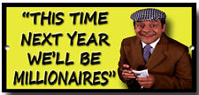 This Time NEXT Year...enamelled Metal Sign Only Fools and Horses Del Boy Quotes